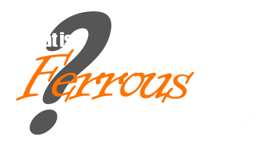 What is Ferrous Metal?